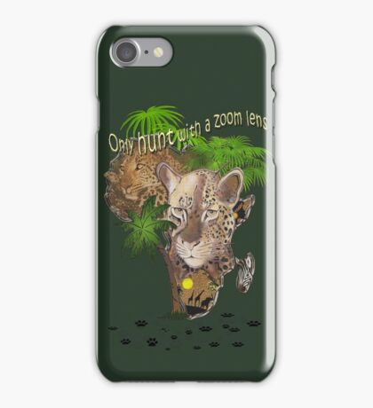 Only Hunt with a Zoom lens iPhone Case/Skin