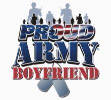Proud Army Boyfriend by magiktees