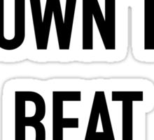 I Get Down to Beat Poetry Sticker