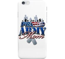 Proud Army Mom iPhone Case/Skin