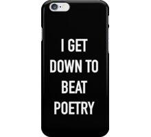 I Get Down to Beat Poetry (Dark) - Hipster/Music/Trendy Lyrics iPhone Case/Skin