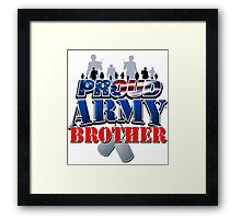 Proud Army Brother Framed Print