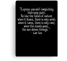 Express yourself completely... Canvas Print