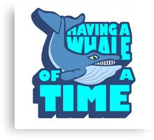 A WHALE OF A TIME Canvas Print