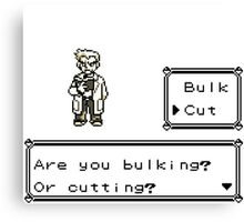 Professor Oak Pokemon. Are you bulking or cutting? Cut edition Canvas Print
