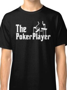 The Poker Player Classic T-Shirt