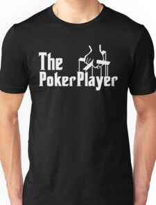 The Poker Player Unisex T-Shirt