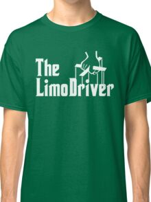 The Limo Driver Classic T-Shirt