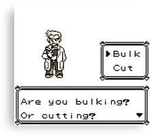 Professor Oak Pokemon. Are you bulking or cutting? Bulk edition Canvas Print