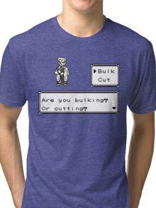 Professor Oak Pokemon. Are you bulking or cutting? Bulk edition Tri-blend T-Shirt
