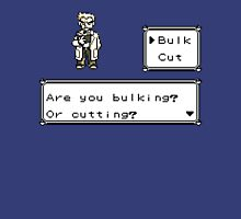 Professor Oak Pokemon. Are you bulking or cutting? Bulk edition Unisex T-Shirt