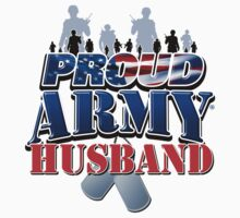 Proud Army Husband by magiktees
