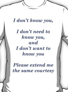 don't want to know T-Shirt