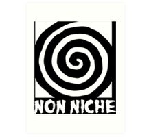 Non Niche Art Print