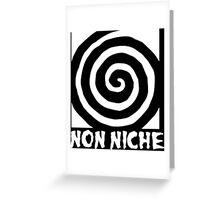 Non Niche Greeting Card