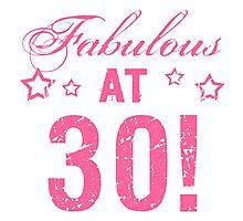Fabulous 30th Birthday Photographic Print