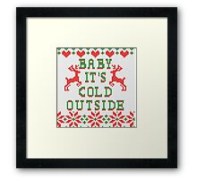 Baby It's Cold Outside Ugly Sweater Style Framed Print