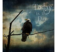 Today Is The Day - Inspirational Art Photographic Print