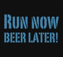 Run Now BEER LATER by jazzydevil