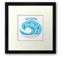Crazy Beach Lady Framed Print