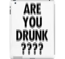 drunk or not drunk iPad Case/Skin