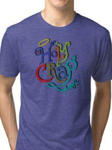 Holy Crap - colors Tri-blend T-Shirt
