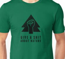 Give A Shit About Nature Unisex T-Shirt