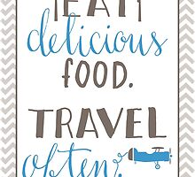 Eat Delicious Food and Travel Often by noeldolan