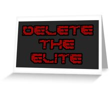 Delete the Elite Greeting Card