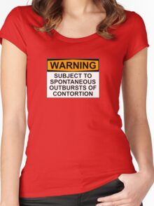 WARNING: SUBJECT TO SPONTANEOUS OUTBURSTS OF CONTORTION Women's Fitted Scoop T-Shirt