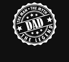 Dad - The Man The Myth The Legend Unisex T-Shirt