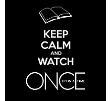 Keep calm and watch Once Upon a Time Photographic Print