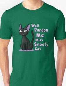 Well Pardon Me Miss Snooty Cat Unisex T-Shirt