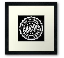 Gramps - The Man The Myth The Legend Framed Print