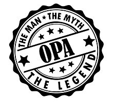 Opa - The Man The Myth The Legend Photographic Print