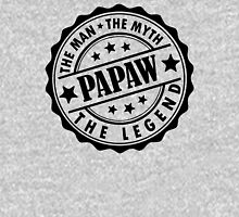 Papaw- The Man The Myth The Legend Unisex T-Shirt