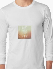 Love Your Life Long Sleeve T-Shirt