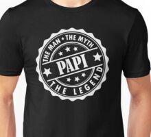 Papi - The Man The Myth The Legend Unisex T-Shirt