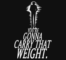 Gonna Carry That Weight - Bang by thunderesque
