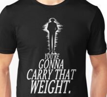 Gonna Carry That Weight - Bang Unisex T-Shirt