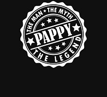 Pappy - The Man The Myth The Legend Unisex T-Shirt