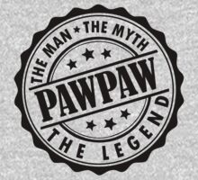 Pawpaw - The Man The Myth The Legend by LegendTLab