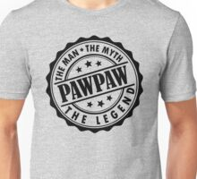 Pawpaw - The Man The Myth The Legend Unisex T-Shirt
