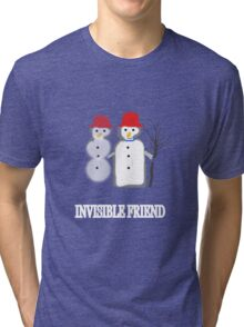 Invisible Friend/SNOWMAN Series Tri-blend T-Shirt