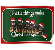 Little Things Make Christmas Special Rottweiler Greetings Poster