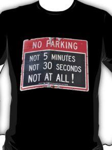 No Parking No Way T-Shirt