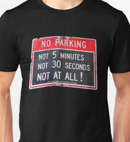 No Parking No Way Unisex T-Shirt