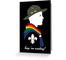 Keep 'em Scouting! (Scouting Equality) Greeting Card