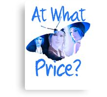 At What Price? Canvas Print