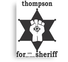 HUNTER S THOMPSON FOR SHERIFF aspen 1970 bukowski gonzo fear loathing  Canvas Print